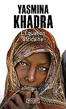 L'équation africaine by Yasmina Khadra