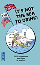 It's Not The Sea To Drink! by Michel…