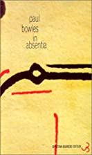 In absentia by Paul Bowles