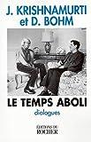 Krishnamurti, Jiddu: Le Temps aboli: Dialogues (French Edition)