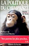 Waal, Frans de: La Politique du chimpanzé (French Edition)
