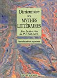 Brunel, Pierre: Dictionnaire Des Mythes Litteraires