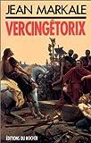 Markale, Jean: Vercingetorix (Documents / Editions du Rocher) (French Edition)