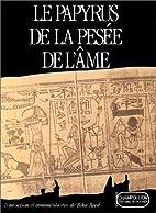 Le papyrus de la pesee de l ame by Reed Bika