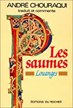 Les Psaumes : Louanges by Chouraqui
