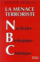 La menace terroriste NBC: nucléaire,…