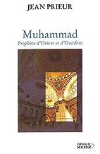 Muhammad : Prophète d'Orient et d'Occident…