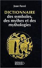 Dictionnaire des symboles, des mythes et des…