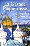 Jacqueline Dauxois: la grande paque russe
