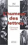 Pol Vandromme: L'Humeur des lettres (French Edition)