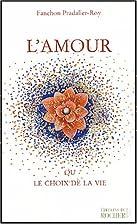 L'Amour : Ou le choix de la vie by Fanchon…