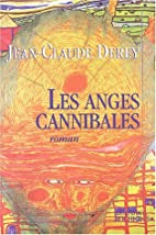 Les Anges Cannibales by J. -C. Derey