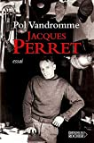 Pol Vandromme: Jacques Perret (French Edition)