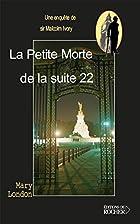 La Petite Morte de la Suite 22 : Une…