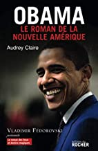 OBAMA LE ROMAN DE LA NOUVELLE AMERIQUE by…