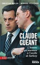 Claude Guéant : L'homme qui…
