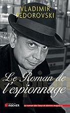Le Roman de l'espionnage by Wladimir…