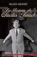 Le roman de Charles Trenet by Nelson…