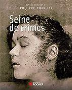 Seine de Crimes by Philippe Charlier