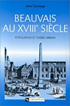 Beauvais au XVIIIe siècle: population et…