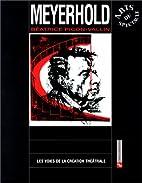 Meyerhold, 1re édition by Béatrice…