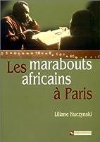 Les marabouts africains à Paris by Liliane…