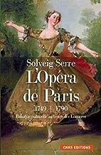 L'Opéra de Paris (1749-1790) : Politique…