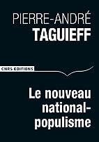 Le nouveau national-populisme by Taguieff…