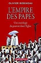 L'empire des papes : Une sociologie du…
