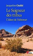Le seigneur des tribus by Jacqueline Chabbi