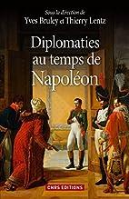 Diplomaties au temps de Napoléon by…