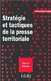 """Boisseau, Jean-Luc: Strategie et tactiques de la presse territoriale (Collection """"Systemes"""") (French Edition)"""