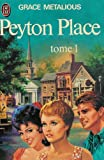 Grace Metalious: Peyton Place tome 1