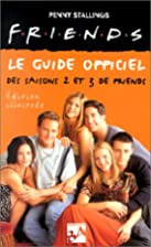 Friends : Le guide officiel des saisons 2 et…