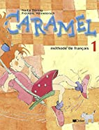 Caramel 1 (livre élève) by Nadja Döring