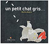 Martine Bourre: Un petit chat gris (French Edition)