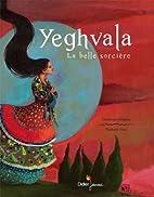 Yeghvala, la belle sorcière by…