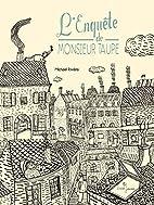L'Enquête de Monsieur Taupe by…