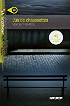 Jus De Chaussettes (A2) by Vincent Remede