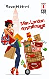 Hubbard, Susan: Miss London emménage