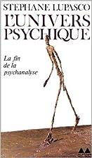 L'Univers psychique : La Fin de la…