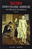 Balthus: Correspondance amoureuse avec Antoinette de Watteville 1928-1937 (French Edition)