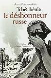 Politkovskaïa, Anna: Tchétchénie: Le déshonneur russe (French Edition)