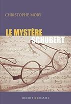 Le mystère Schubert by Christophe…