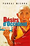 Pankaj Mishra: Désirs d'Occident (French Edition)