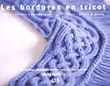 Nicky Epstein: Les bordures en tricot (French Edition)