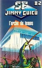 L'arche du temps. by Henri René Guieu