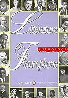 Litterature Francophone Anthologie (French…