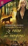 C Harris: LA Reine DES Vampires