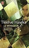 John Twelve Hawks: Les Mondes Parallèles, Tome 1 (French Edition)